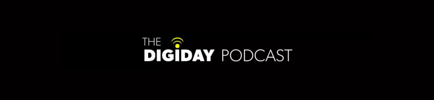 The Digiday Marketing Podcast