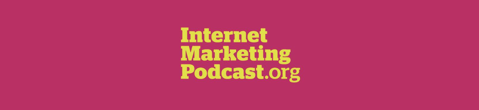 Internet Marketing Podcast