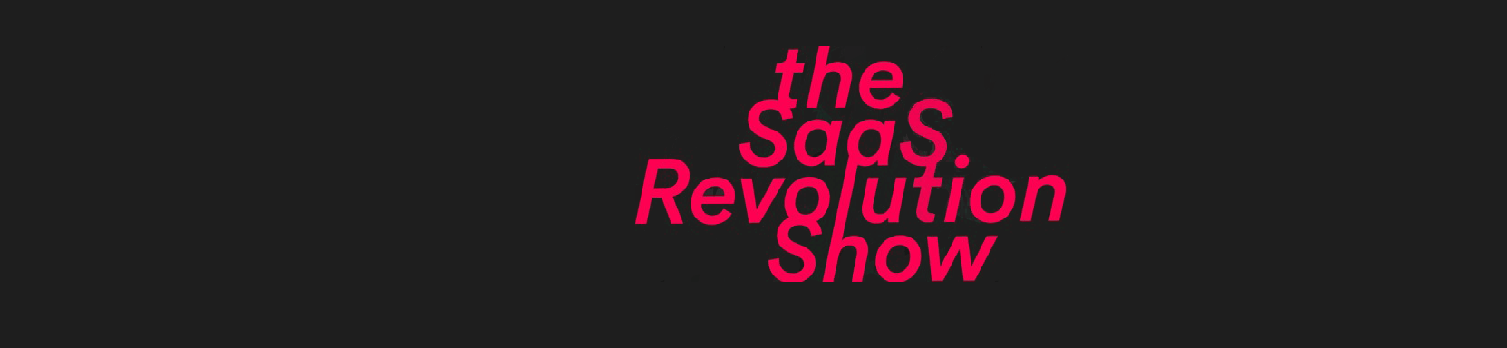 the SaaS Revolution Show Podcast