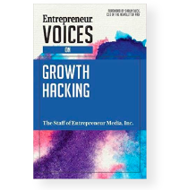 Entrepreneur Voices on Growth Hacking - Inc. The Staff of Entrepreneur Media book cover