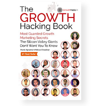 The Growth Hacking Book. Most Guarded Growth Marketing Secrets The Silicon Valley Giants Don't Want You To Know book cover