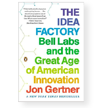 The Idea Factory by Bell Labs and the Great Age of American Innovation book cover