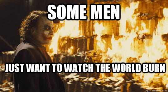 brand management some men just want to watch the world burn meme